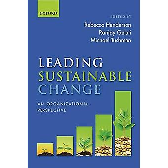 Leading Sustainable Change by Rebecca Henderson