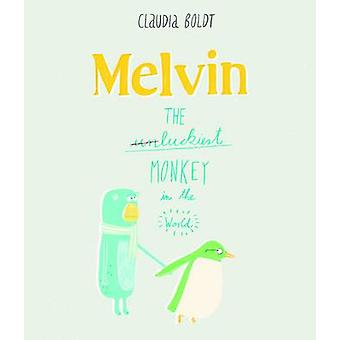 Melvin The Luckiest Monkey in the World by Claudia Boldt