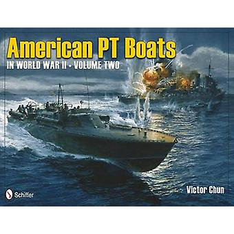 American PT Boats in World War II V2 by Victor Chun - 9780764339486 B