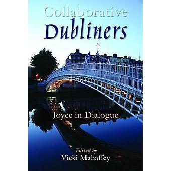 Dubliners colaborativos - Joyce in Dialogue de Vicki Mahaffey - 978081