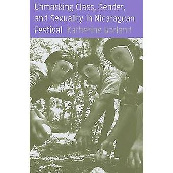 Unmasking Class - Gender - and Sexuality in Nicaraguan Festival by Ka