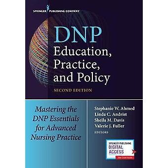 DNP Education - Practice - and Policy - Mastering the DNP Essentials f