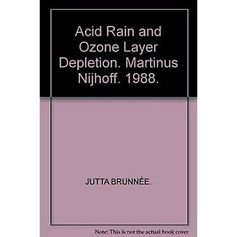Acid Rain and Ozone Layer Depletion - International Law and Regulation