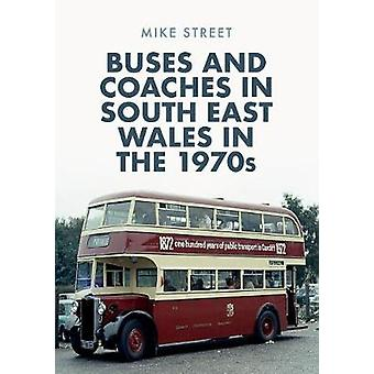 Buses and Coaches in South East Wales in the 1970s by Mike Street - 9
