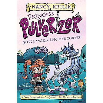 Gotta Warn the Unicorns! #7 by Nancy Krulik - 9781524791568 Book