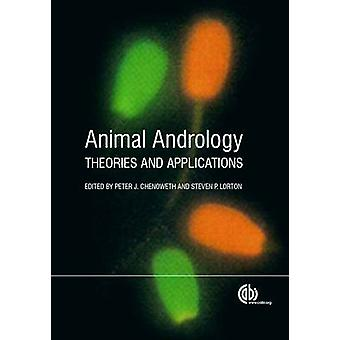 Animal Andrology - Theories and Applications by Peter J. Chenoworth -