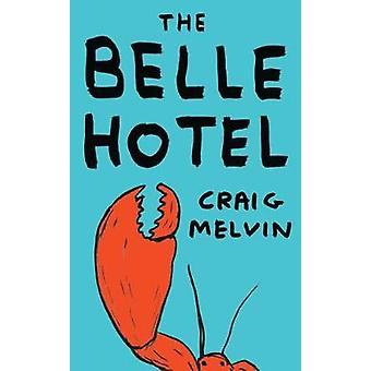 The Belle Hotel by Craig Melvin - 9781783526659 Book