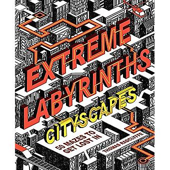 Extreme Labyrinths - Cityscapes - 50 mazes to get lost in by Thomas Ra