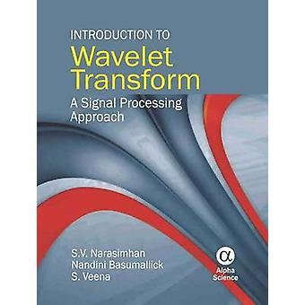 Introduction to Wavelet Transform - A Signal Processing Approach by S.