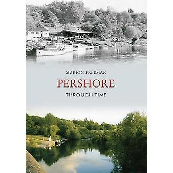 Pershore Through Time by Marion Freeman - 9781848684751 Book