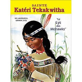 Sainte Kateri Tekakwitha by Lawrence G Lovasik - 9781937913656 Book