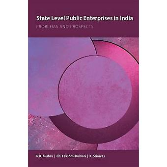State Level Public Enterprises in India - Performance and Prospects by