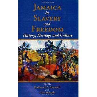 Jamaica in Slavery and Freedom - History - Heritage and Culture by Kat