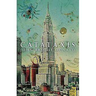 Catataxis - When More of the Same is Different by John Brodie Donald -