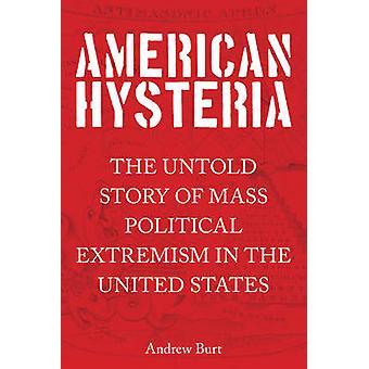 היסטריה האמריקנית-סיפור לא מסופר של קיצוניות פוליטית המונים ב-th