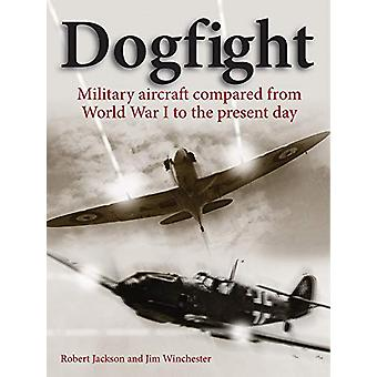 Dogfight - Military aircraft compared from World War I to the present