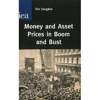 Money and Asset Prices in Boom and Bust by Tim Congdon - 978025536570