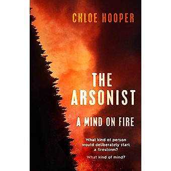 The Arsonist by The Arsonist - 9781471182228 Book