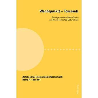 Wendepunkte - Tournants - Beitraege Zur Klaus-Mann-Tagung Aus Anlass S