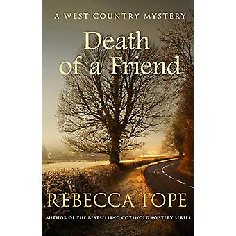 Death of a Friend - The gripping rural whodunnit by Rebecca Tope - 978