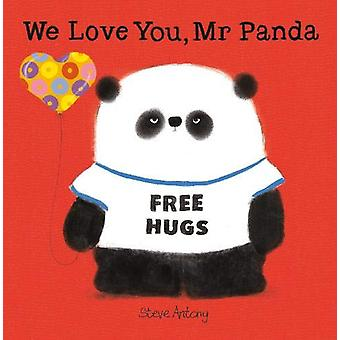 We Love You - Mr Panda by Steve Antony - 9781444927924 Book