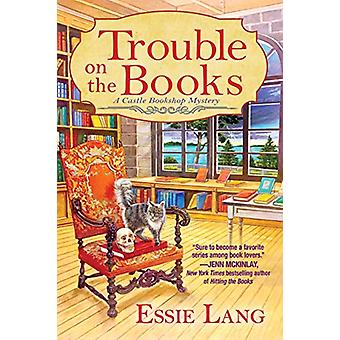 Trouble On The Books - A Castle Bookshop Mystery by Essie Lang - 97816