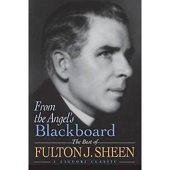 From the Angel's(P) Blackboard by Fulton J. Sheen - 9780892439256 Book