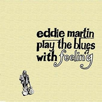 Eddie Martin - Play the Blues with Feeling [CD] USA import