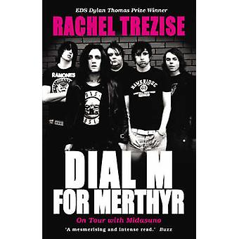 Dial M for Merthyr by Rachel Trezise - 9781905762125 Book