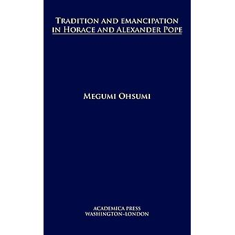 Tradition and Emancipation in Horace and Alexander Pope by Ohsumi & Megumi