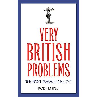 Very British Problems The Most Awkward One Yet par Temple & Rob