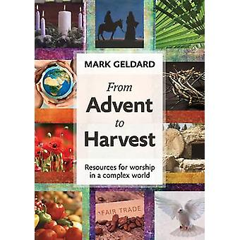 From Advent to Harvest by Geldard & Mark