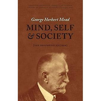 Mind Self and Society - The Definitive Edition