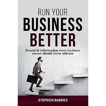 Run Your Business Better by Stephen Barnes - 9780994545282 Book