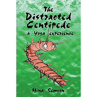 The Distracted Centipede - A Yoga Experience by Mina Semyon - 97814120