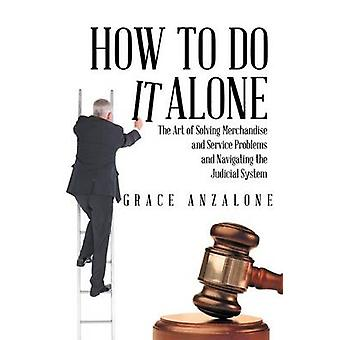 How to Do It Alone - The Art of Solving Merchandise and Service Proble