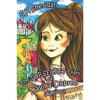 Top Secret Diary of Davinia Dupree by S. K. Sheridan - 9781782811244