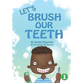 Let's Brush Our Teeth by Sandie Muncaster - 9781925932119 Book