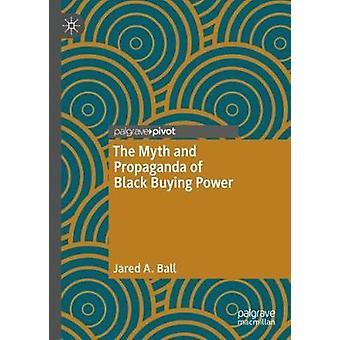 Myten och propagandan av svart köp driver vid Jared A. Klumpa ihop sig - 9783