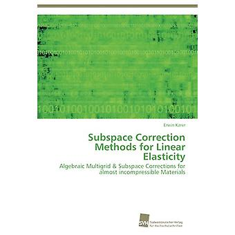 Subspace Correction Methods for Linear Elasticity by Karer Erwin - 97