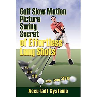 Golf Slow Motion Picture Swing Secrets Of Effortless Long Shots