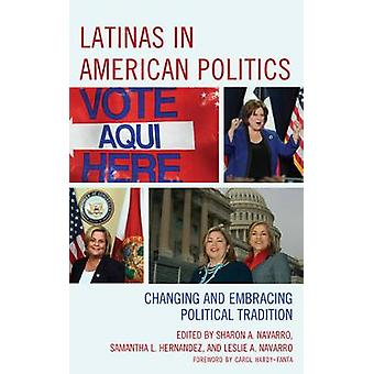Latinas in American Politics Changing and Embracing Political Tradition Latinos and American Politics