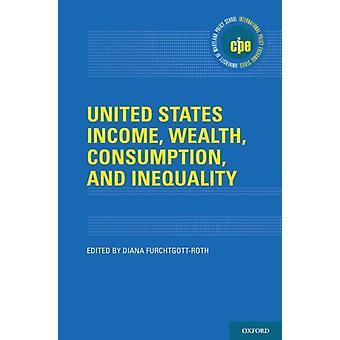 UsAs inntektsformue forbruk og ulikhet ved redigert av Diana Furchtgott Roth