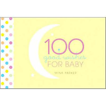 100 Good Wishes for Baby by Mina Parker