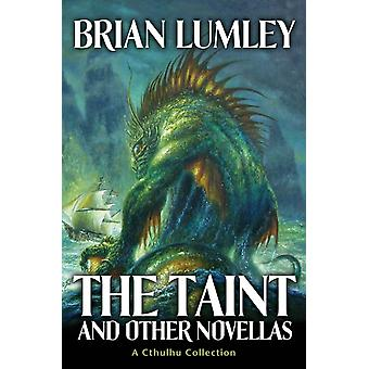 The Taint and Other Novellas  A Cthulhu Mythos Collection by Brian Lumley