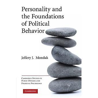 Persönlichkeit und die Grundlagen des politischen Verhaltens (Cambridge Studien in der öffentlichen Meinung eine...