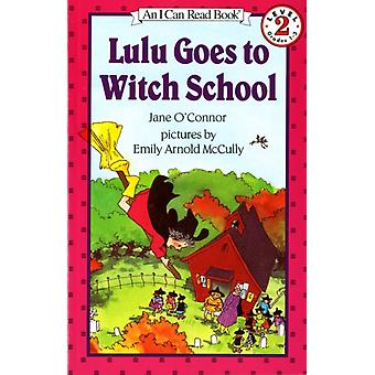 Lulu goes to Witch School by Jane O Connor & Illustrated-kehittäjä: Emily Arnold McCully