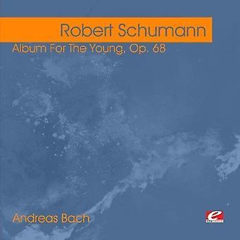 R. Schumann - Schumann: Album für die Jugend, Op. 68 [Remastered] [CD] USA importieren