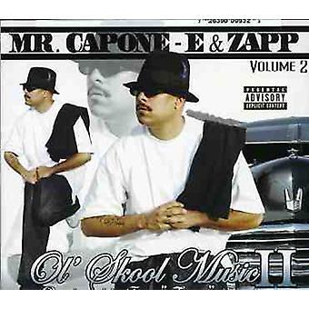 Zapp/Mr. Capone-E - Zapp/Mr. Capone-E: Vol. 2-Ol' Skool Music [CD] USA import