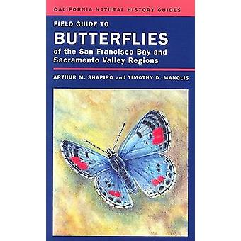 Field Guide to Butterflies of the San Francisco Bay and Sacramento Va